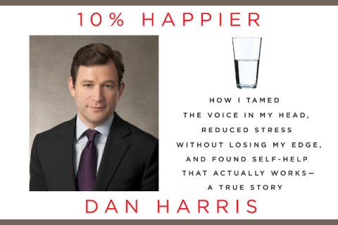 Meditation in the News: Dan Harris on Why He Meditates